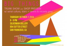 BIG Things at Silverman Gallery